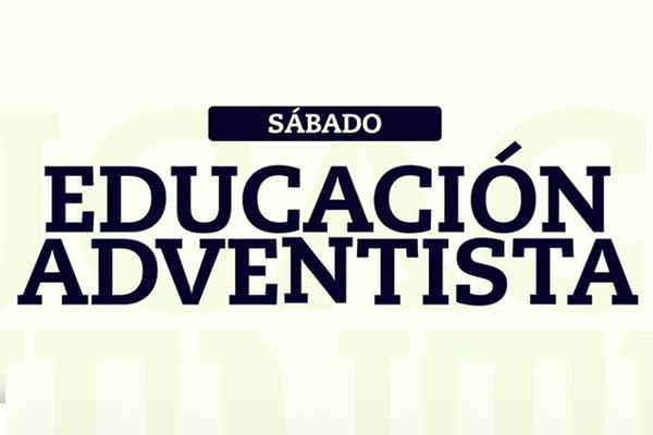 Sábado de Educación Adventista - Educación Adventista 7566f036f1b91