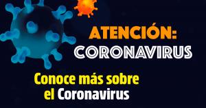 Lo que necesitas saber sobre el coronavirus