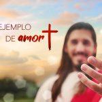 Un ejemplo de amor - Semana Santa 2021